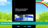 Big Deals  Ethics in Law Firms: A Practical Guide  Full Ebooks Most Wanted
