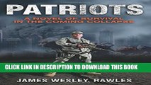 [DOWNLOAD] PDF BOOK Patriots: A Novel of Survival in the Coming Collapse Collection