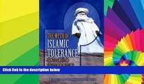 Must Have  The Myth of Islamic Tolerance: How Islamic Law Treats Non-Muslims  READ Ebook Online