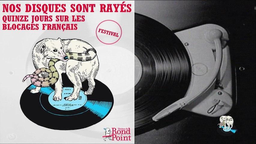 Nos disques sont rayés, quinze jours sur les blocages français