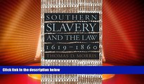 Big Deals  Southern Slavery and the Law, 1619-1860 (Studies in Legal History)  Full Read Most Wanted