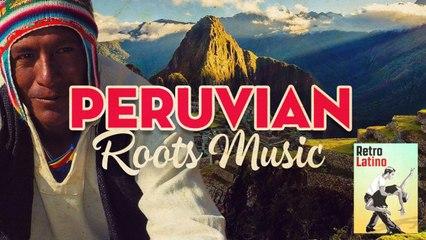 Peruvian Roots Music