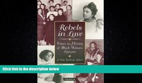FREE DOWNLOAD  Rebels in Law: Voices in History of Black Women Lawyers  BOOK ONLINE