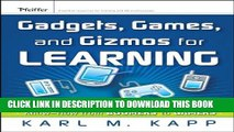 [DOWNLOAD] PDF BOOK Gadgets, Games and Gizmos for Learning: Tools and Techniques for Transferring