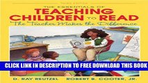 [EBOOK] DOWNLOAD The Essentials of Teaching Children to Read: The Teacher Makes the Difference