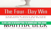 [DOWNLOAD] PDF The Four-Day Win: End Your Diet War and Achieve Thinner Peace New BEST SELLER