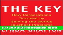 [DOWNLOAD] PDF BOOK The Key: How Corporations Succeed by Solving the World s Toughest Problems