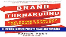 [DOWNLOAD] PDF BOOK Brand Turnaround: How Brands Gone Bad Returned to Glory and the 7 Game