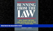 READ book  Running from the Law: Why Good Lawyers Are Getting Out of the Legal Profession READ