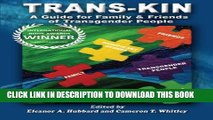 [PDF] Trans-Kin: A Guide for Family and Friends of Transgender People (Volume 1) Full Collection