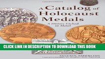 [EBOOK] DOWNLOAD A Catalog of Holocaust Medals: A History Etched in Metal GET NOW