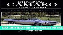 [EBOOK] DOWNLOAD Original Camaro 1967-1969: The Restorer s Guide 1967-1969 (Original Series) PDF