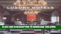 [EBOOK] DOWNLOAD Luxury Hotels Top of the World READ NOW