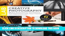 [PDF] Creative Photography Lab: 52 Fun Exercises for Developing Self-Expression with your Camera.