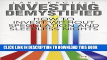 [Read PDF] Investing Demystified: How to Invest Without Speculation and Sleepless Nights