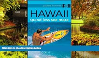 READ FULL  Pauline Frommer s Hawaii: Spend Less, See More (Pauline Frommer Guides)  READ Ebook