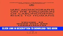 [Read PDF] Wood Dust and Formaldehyde (IARC Monographs on the Evaluation of the Carcinogenic Risks