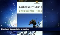 FAVORITE BOOK  Backcountry Skiing Snoqualmie Pass (Falcon Guides Backcountry Skiing) FULL ONLINE