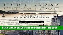 [PDF] Cool Gray City of Love: 49 Views of San Francisco Full Online