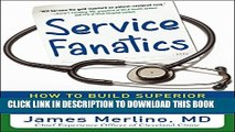 [PDF] Service Fanatics: How to Build Superior Patient Experience the Cleveland Clinic Way Full