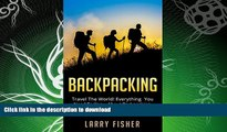 FAVORITE BOOK  Backpacking: Travel The World! Everything You Need To Know About Backpacking From