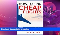 FAVORITE BOOK  How To Find Cheap Flights: Secrets To Finding Flights On A Budget (cheap flights,