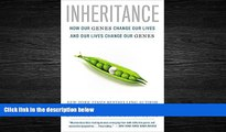 eBook Download Inheritance  How Our Genes Change Our Lives--and Our Lives Change Our Genes