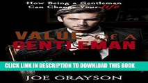 [PDF] Gentleman: How Being A Gentleman Can Change Your Life: Value Of A Gentleman Popular Colection