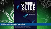 EBOOK ONLINE  Downhill Slide: Why the Corporate Ski Industry is Bad for Skiing, Ski Towns, and