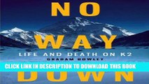 [BOOK] PDF No Way Down: Life and Death on K2 New BEST SELLER
