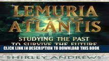[DOWNLOAD] PDF BOOK Lemuria   Atlantis: Studying the Past to Survive the Future New