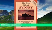 Big Deals  The Other Side of Sydney: An Independent Traveler s Guide to Wonderful Australia s