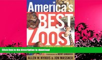 FAVORITE BOOK  America s Best Zoos: A Travel Guide for Fans   Families FULL ONLINE