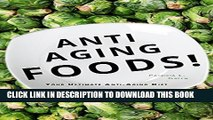 [PDF] Anti-Aging Foods: Your Ultimate Anti-Aging Diet (Anti-Aging, Diet, Superfood, anti-aging
