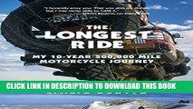 [PDF] The Longest Ride: My Ten-Year 500,000 Mile Motorcycle Journey Popular Online