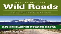 [Read PDF] Wild Roads Washington: 80 Scenic Drives to Camping, Hiking Trails, and Adventures