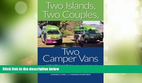 Must Have PDF  Two Islands, Two Couples, Two Camper Vans: A New Zealand Travel Adventure  Best