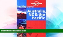 Must Have  Australia, New Zealand   the Pacific (Lonely Planet Healthy Travel Guides Austraila,