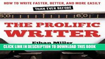 [PDF] The Prolific Writer: How to Write Faster, Better, and More Easily than Ever Before Popular