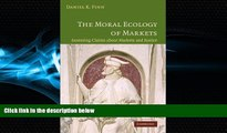 For you The Moral Ecology of Markets: Assessing Claims about Markets and Justice
