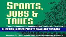 [DOWNLOAD] PDF BOOK Sports, Jobs, and Taxes: The Economic Impact of Sports Teams and Stadiums New