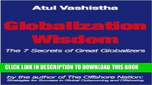 [PDF] Globalization Wisdom: The Seven Secrets of Great Globalizers Popular Colection
