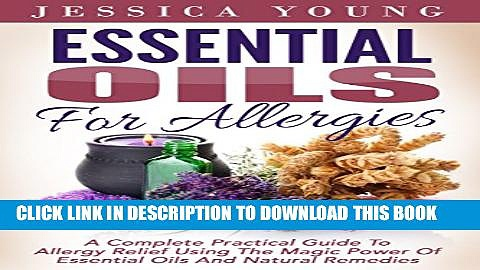 [PDF] Essential Oils for Allergies: A Complete Practical Guide to Allergy Relief Using the Magic