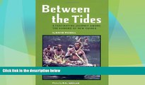 Big Deals  Between the Tides: A Facinating Journey Among the Kamoro of New Guinea  Best Seller