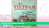 READ  My Vietnam: Stories And Recipes FULL ONLINE