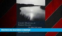 READ PDF Court-Martial at Parris Island: The Ribbon Creek Incident READ EBOOK