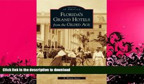 GET PDF  Florida s Grand Hotels From The Gilded Age  (FL)  (Images of America)  PDF ONLINE
