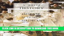 [PDF] A Brief History of Disease, Science and Medicine Full Online