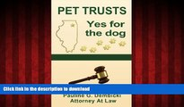 EBOOK ONLINE Pet Trusts: Yes for the Dog FREE BOOK ONLINE