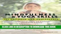 [PDF] Mindfulness   Yoga Skills for Children and Adolescents: 115 Activities for Trauma,